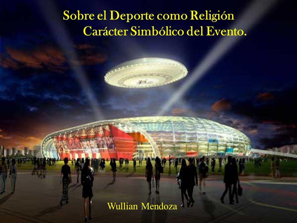 Sobre el Deporte como Religión Carácter Simbólico del Evento.