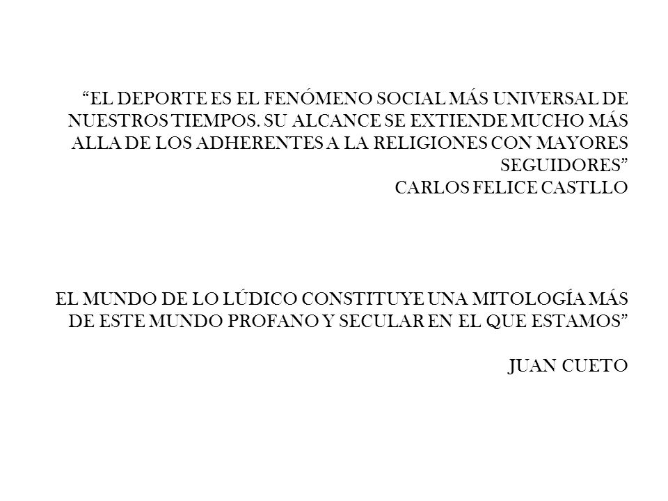 EL DEPORTE ES EL FENÓMENO SOCIAL MÁS UNIVERSAL DE NUESTROS TIEMPOS