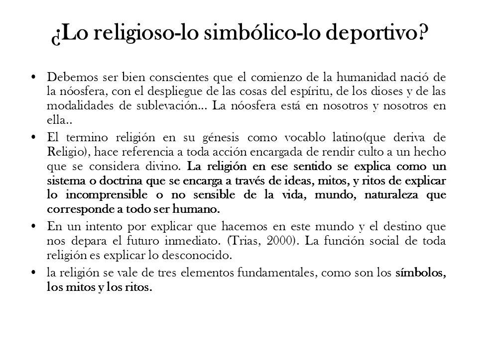 ¿Lo religioso-lo simbólico-lo deportivo