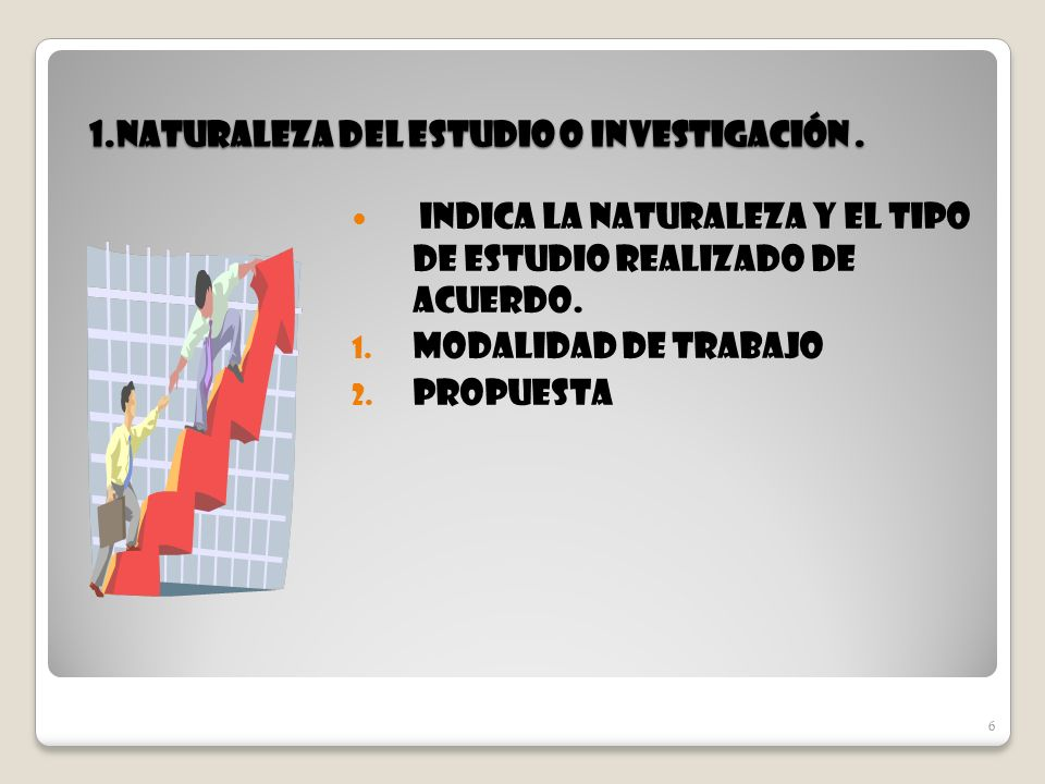 1.naturaleza del estudio o Investigación .