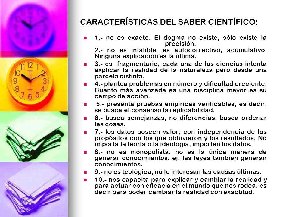 CARACTERÍSTICAS DEL SABER CIENTÍFICO: