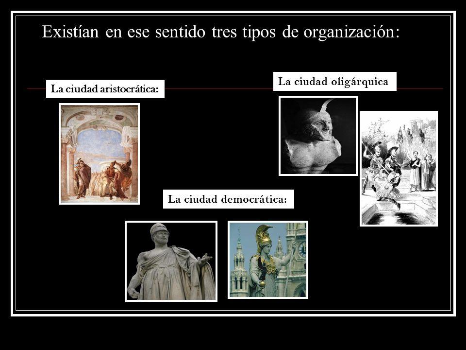 Existían en ese sentido tres tipos de organización: