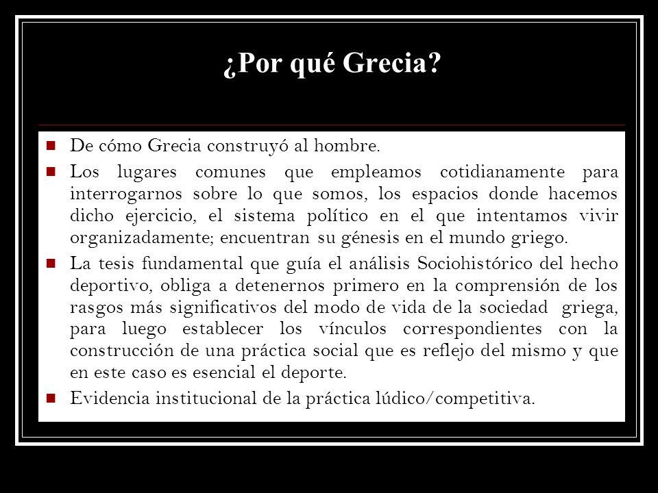 ¿Por qué Grecia De cómo Grecia construyó al hombre.