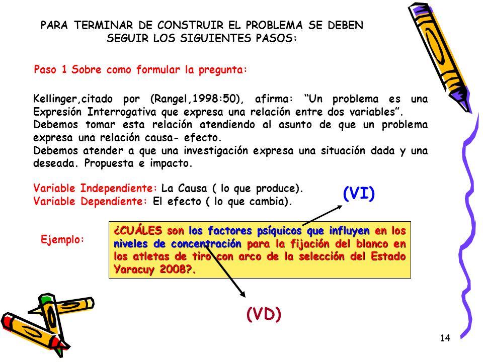 PARA TERMINAR DE CONSTRUIR EL PROBLEMA SE DEBEN SEGUIR LOS SIGUIENTES PASOS: