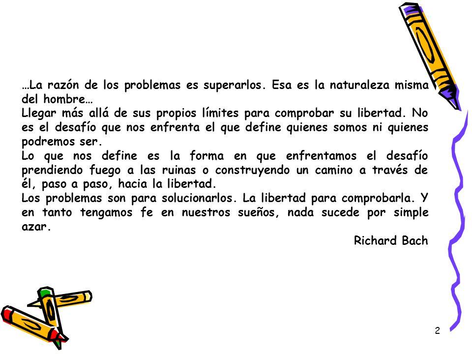 …La razón de los problemas es superarlos