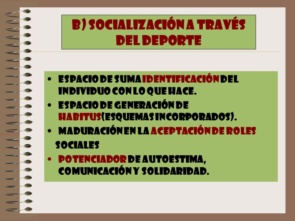 B) SOCIALIZACIÓN A TRAVÉS DEL DEPORTE