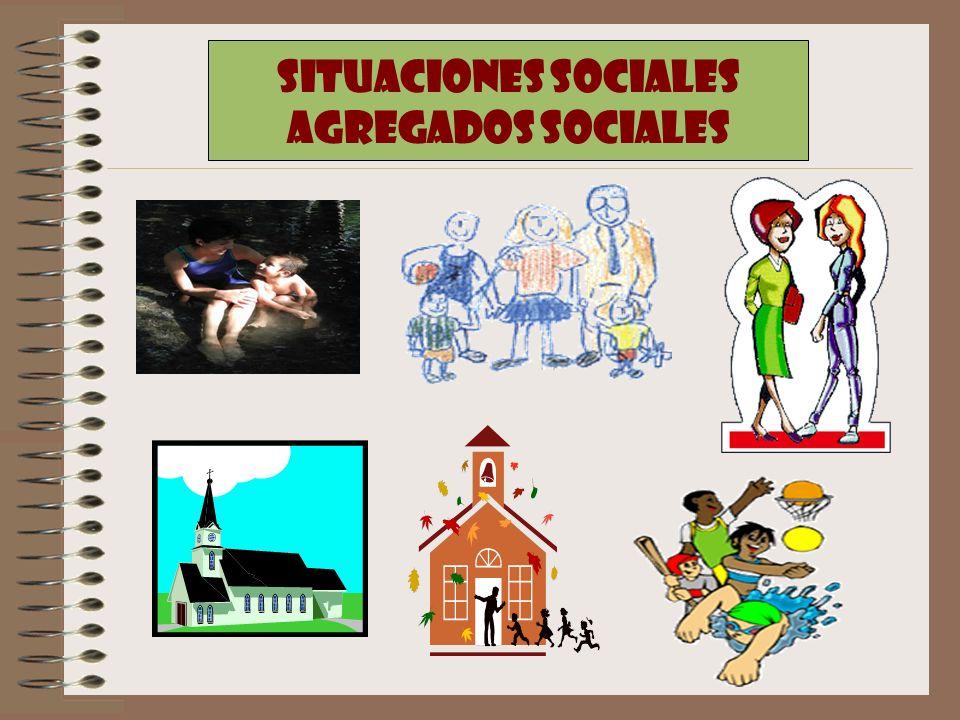 SITUACIONES SOCIALES AGREGADOS SOCIALES