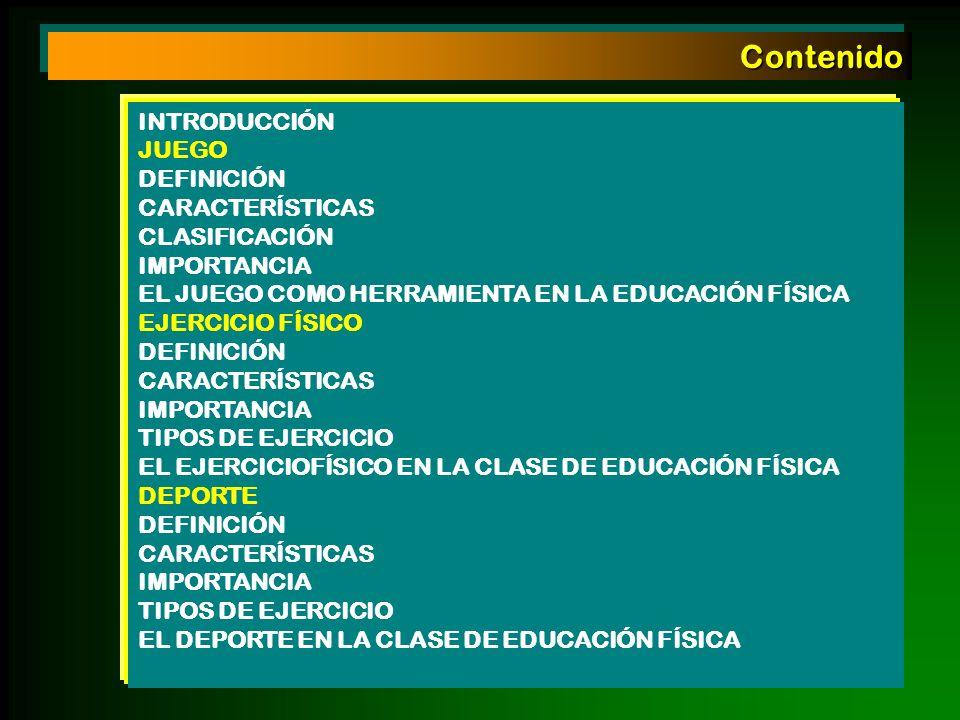 Contenido INTRODUCCIÓN JUEGO DEFINICIÓN CARACTERÍSTICAS CLASIFICACIÓN