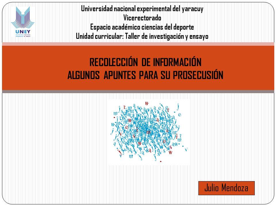 RECOLECCIÓN DE INFORMACIÓN ALGUNOS APUNTES PARA SU PROSECUSIÓN