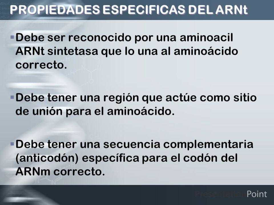 PROPIEDADES ESPECIFICAS DEL ARNt