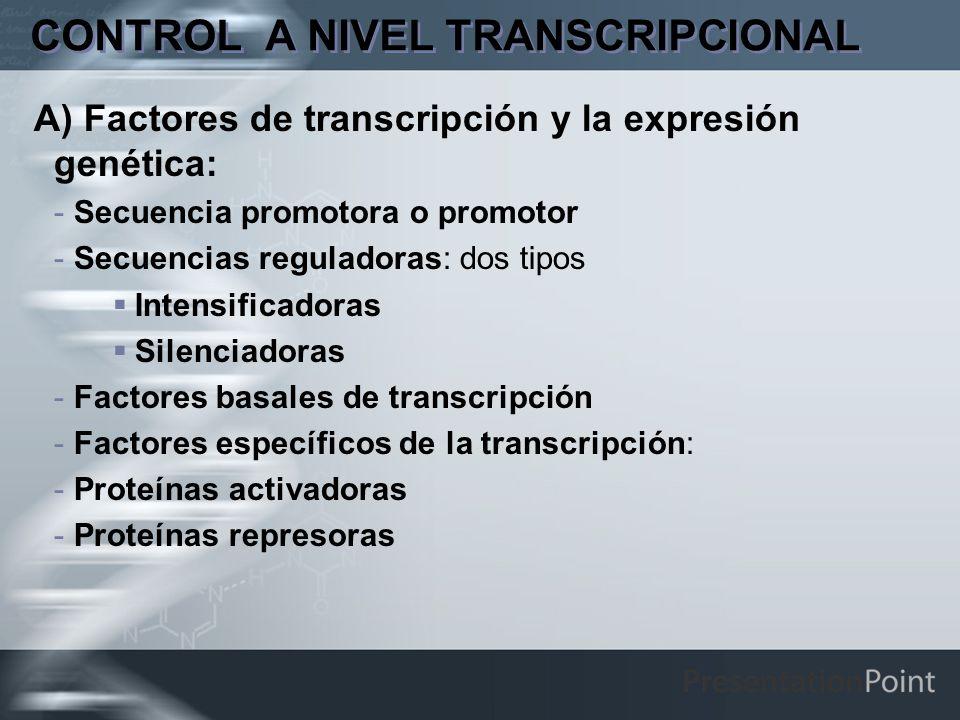 CONTROL A NIVEL TRANSCRIPCIONAL