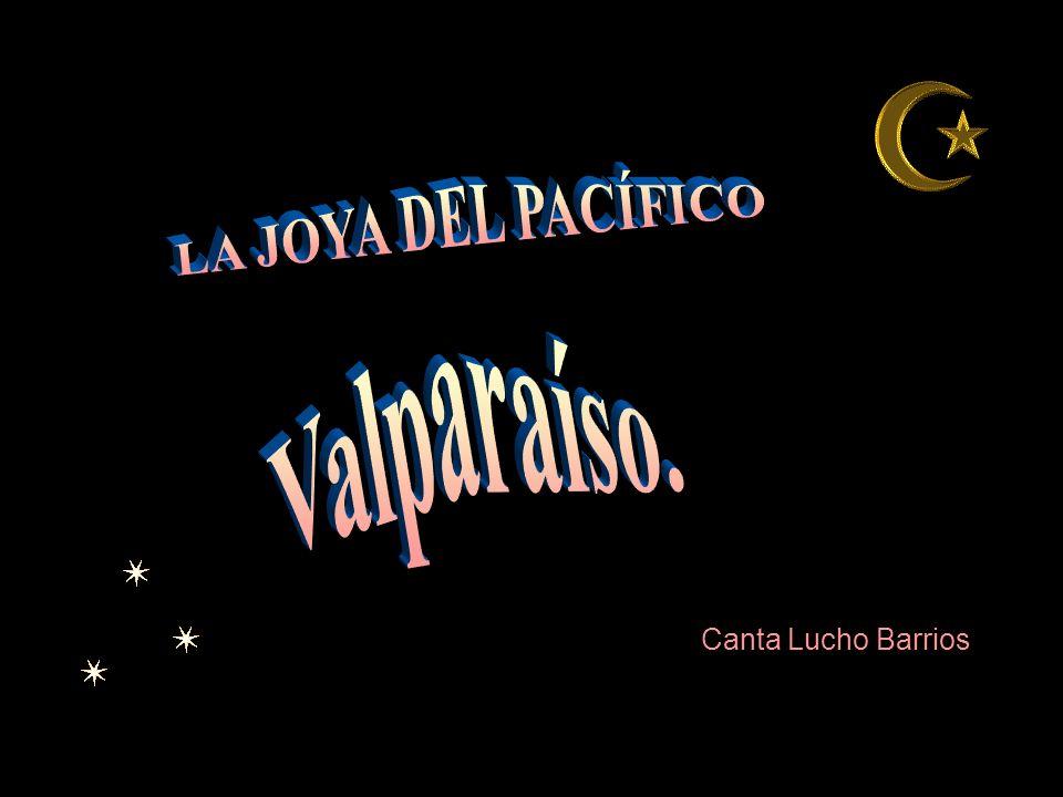 LA JOYA DEL PACÍFICO Valparaíso. Canta Lucho Barrios