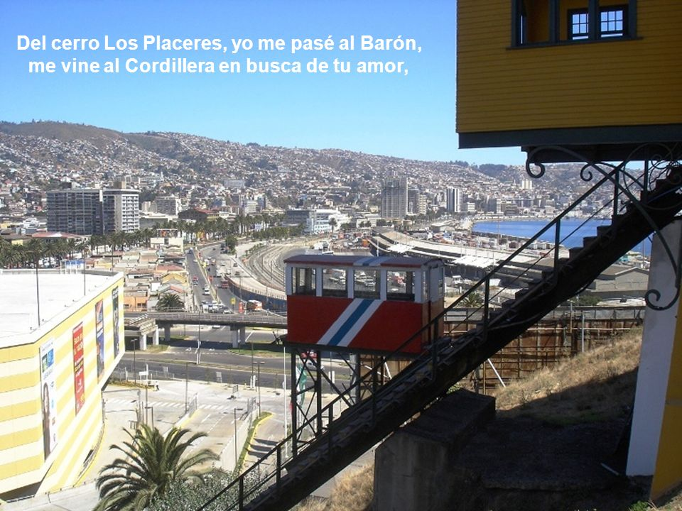 Del cerro Los Placeres, yo me pasé al Barón,
