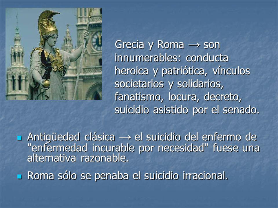 Grecia y Roma → soninnumerables: conducta. heroica y patriótica, vínculos. societarios y solidarios,