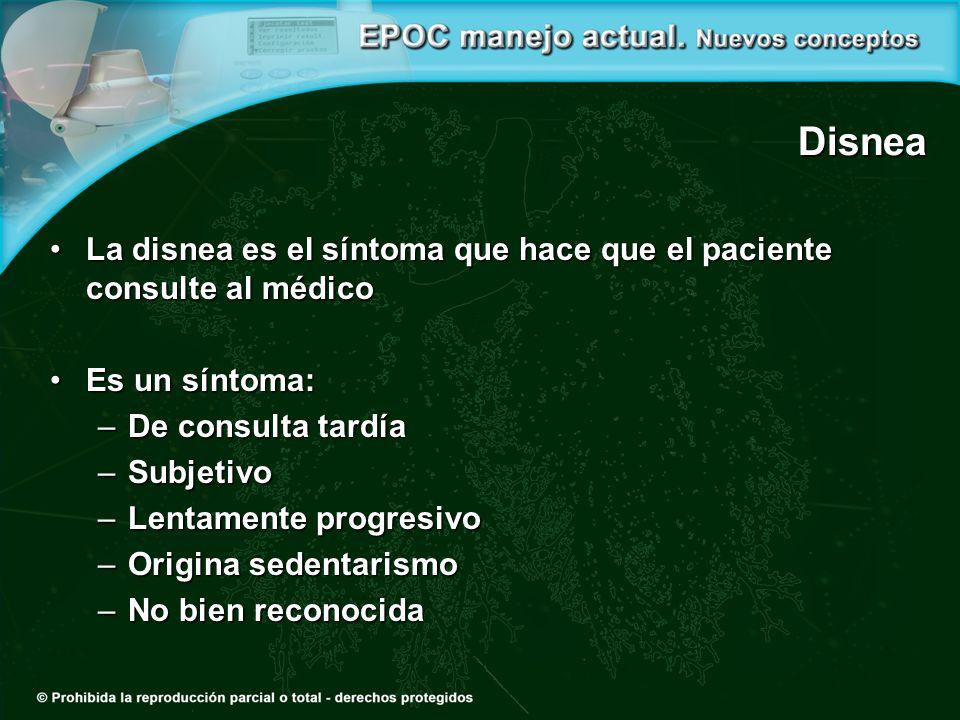 Disnea La disnea es el síntoma que hace que el paciente consulte al médico. Es un síntoma: De consulta tardía.