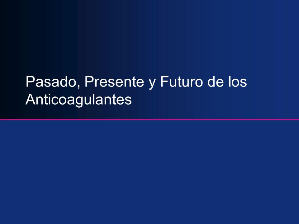 Pasado, Presente y Futuro de los Anticoagulantes