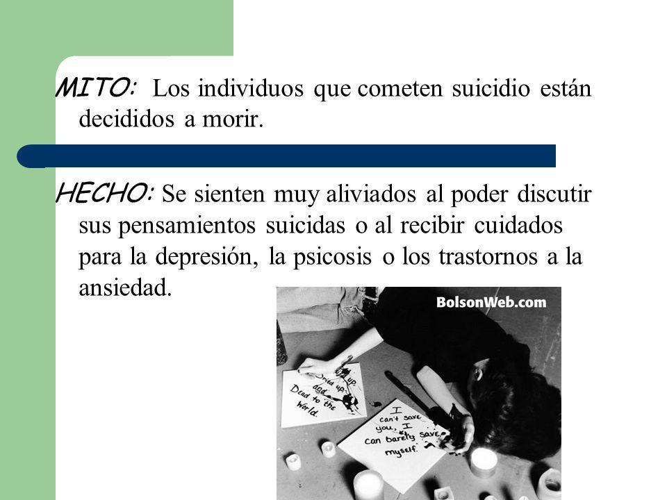 MITO: Los individuos que cometen suicidio están decididos a morir.