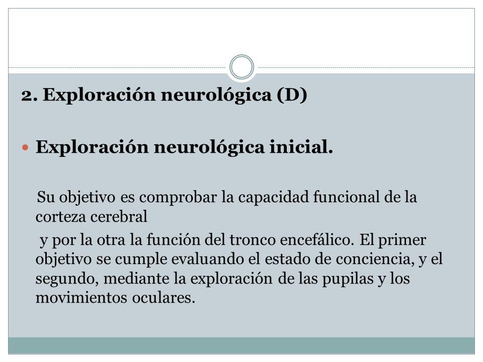 2. Exploración neurológica (D) Exploración neurológica inicial.
