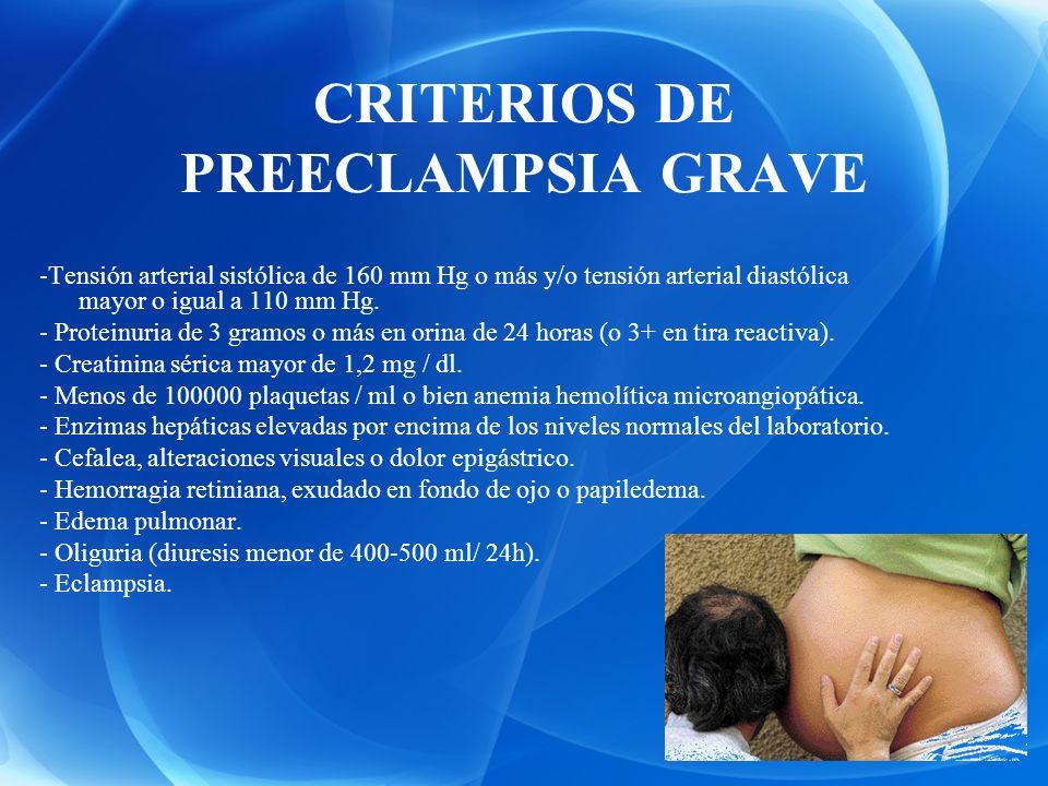 CRITERIOS DE PREECLAMPSIA GRAVE