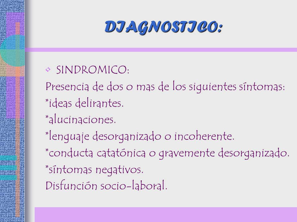 DIAGNOSTICO: SINDROMICO: