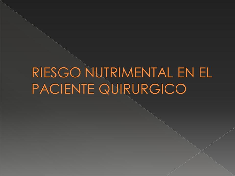RIESGO NUTRIMENTAL EN EL PACIENTE QUIRURGICO