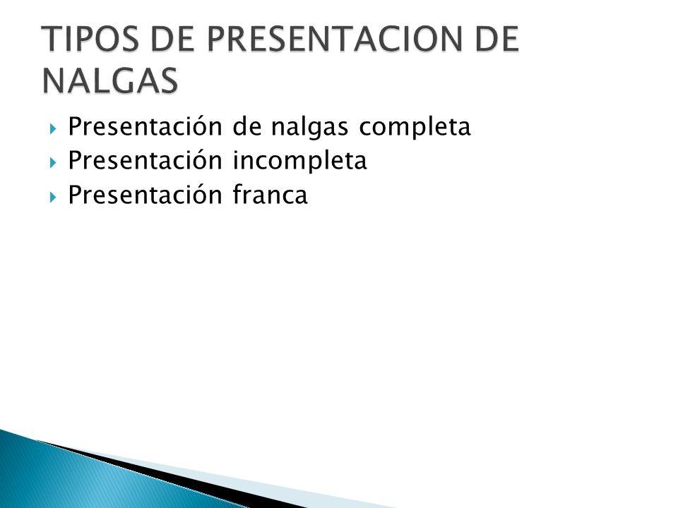 TIPOS DE PRESENTACION DE NALGAS