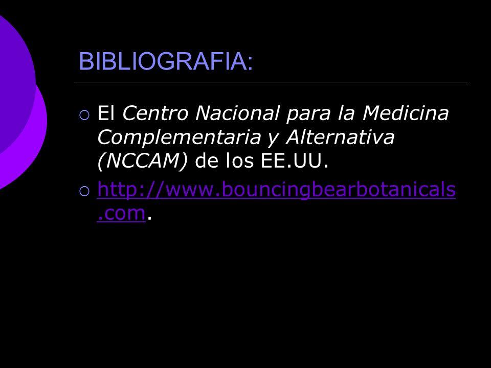 BIBLIOGRAFIA: El Centro Nacional para la Medicina Complementaria y Alternativa (NCCAM) de los EE.UU.