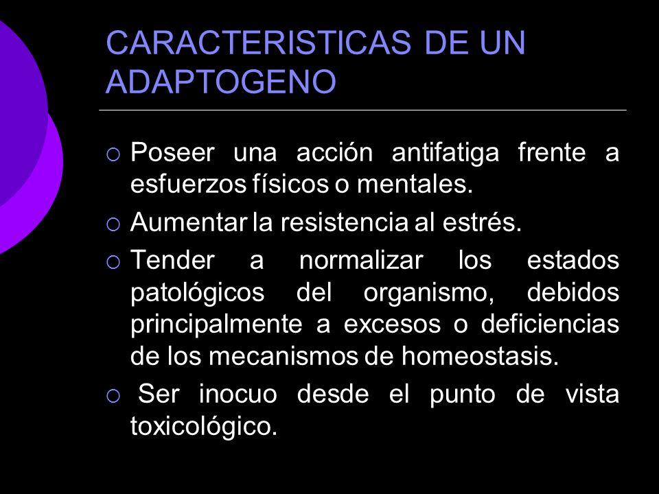CARACTERISTICAS DE UN ADAPTOGENO