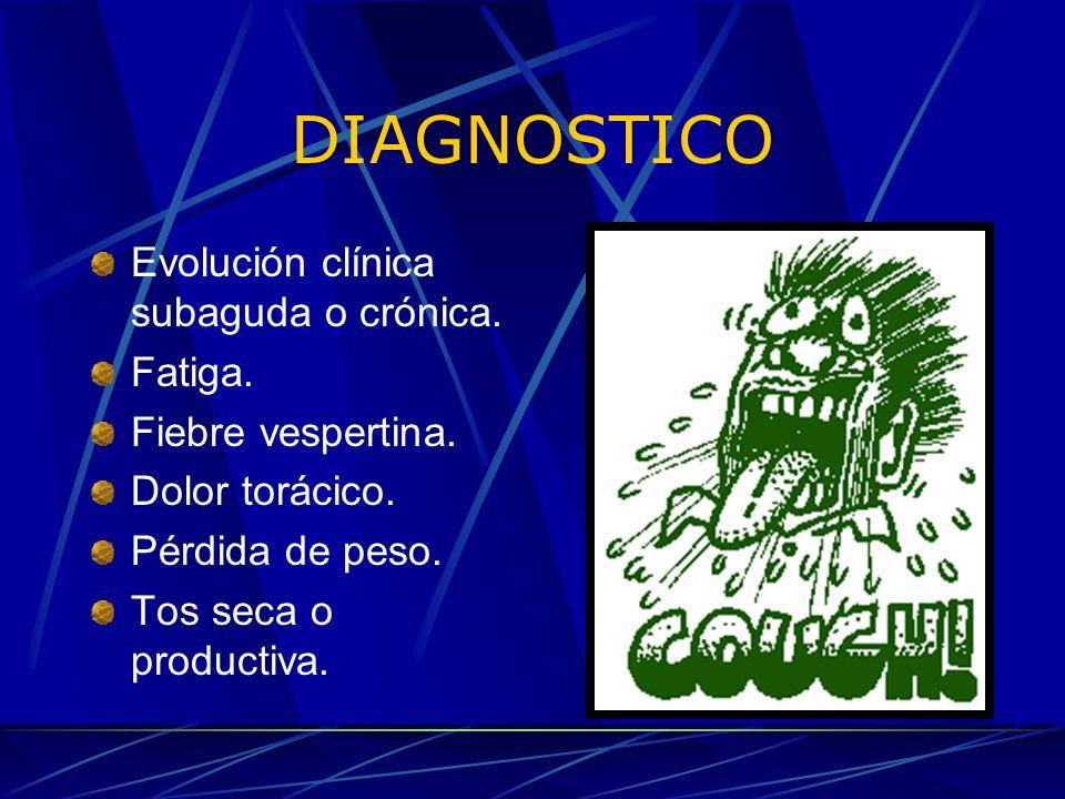 DIAGNOSTICO Evolución clínica subaguda o crónica. Fatiga.