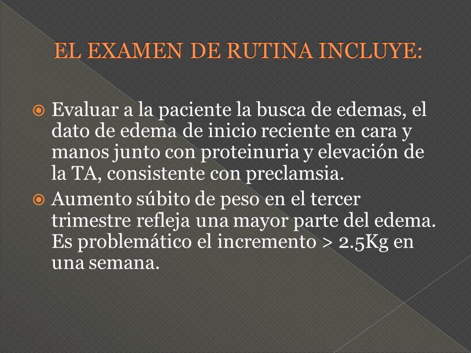 EL EXAMEN DE RUTINA INCLUYE: