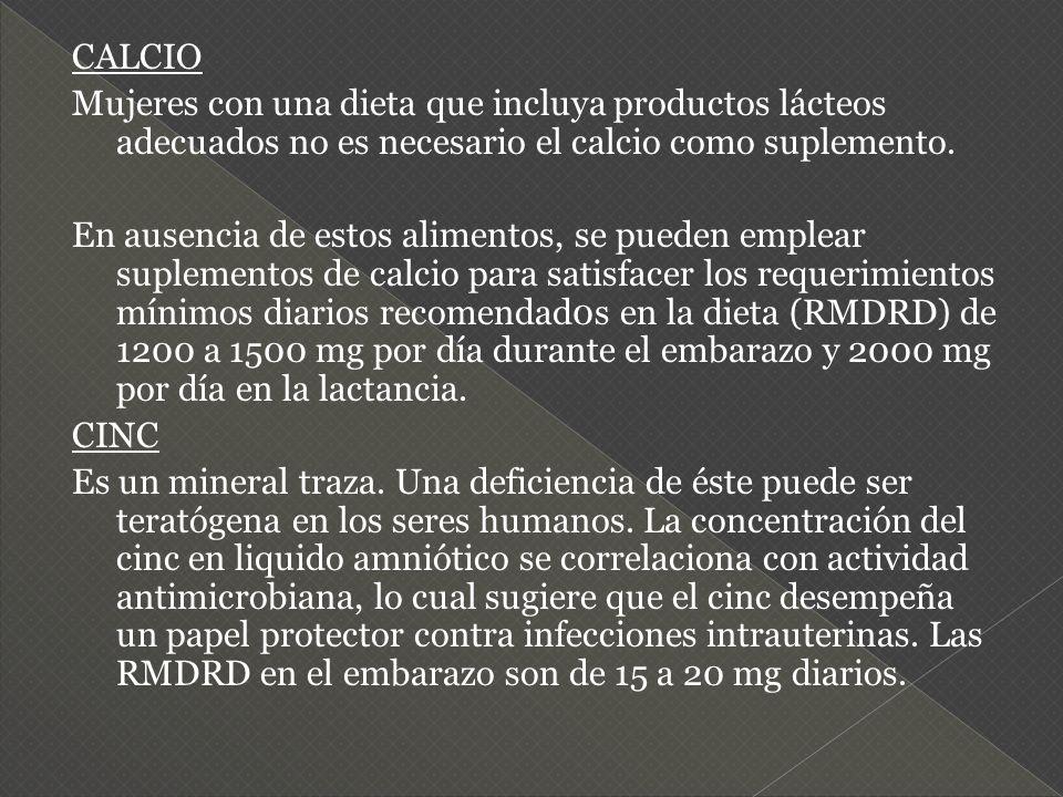 CALCIO Mujeres con una dieta que incluya productos lácteos adecuados no es necesario el calcio como suplemento.