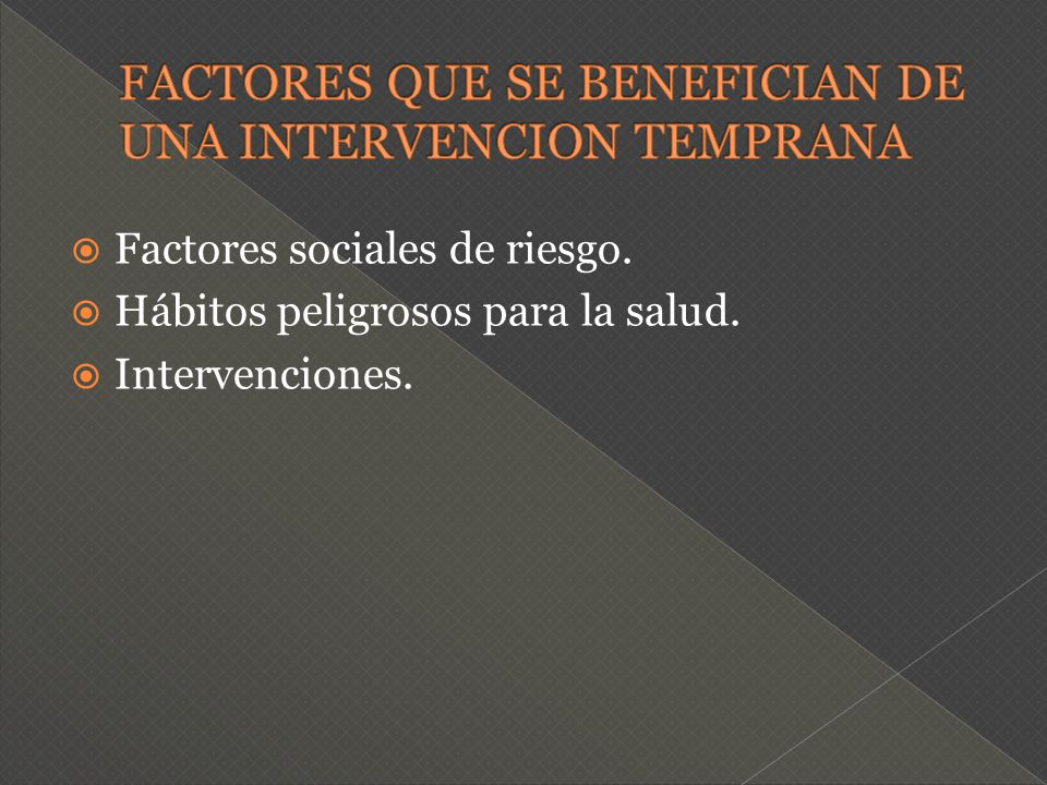 FACTORES QUE SE BENEFICIAN DE UNA INTERVENCION TEMPRANA
