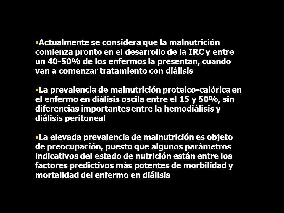 Actualmente se considera que la malnutrición comienza pronto en el desarrollo de la IRC y entre un 40-50% de los enfermos la presentan, cuando van a comenzar tratamiento con diálisis
