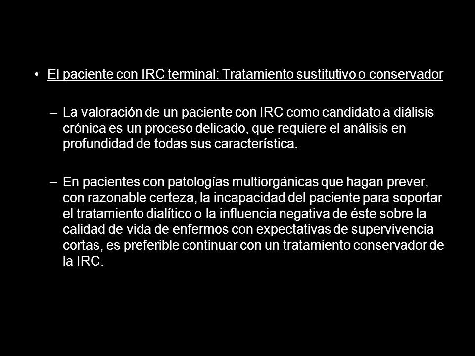 El paciente con IRC terminal: Tratamiento sustitutivo o conservador