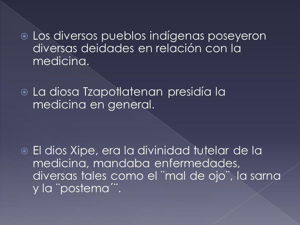 Los diversos pueblos indígenas poseyeron diversas deidades en relación con la medicina.