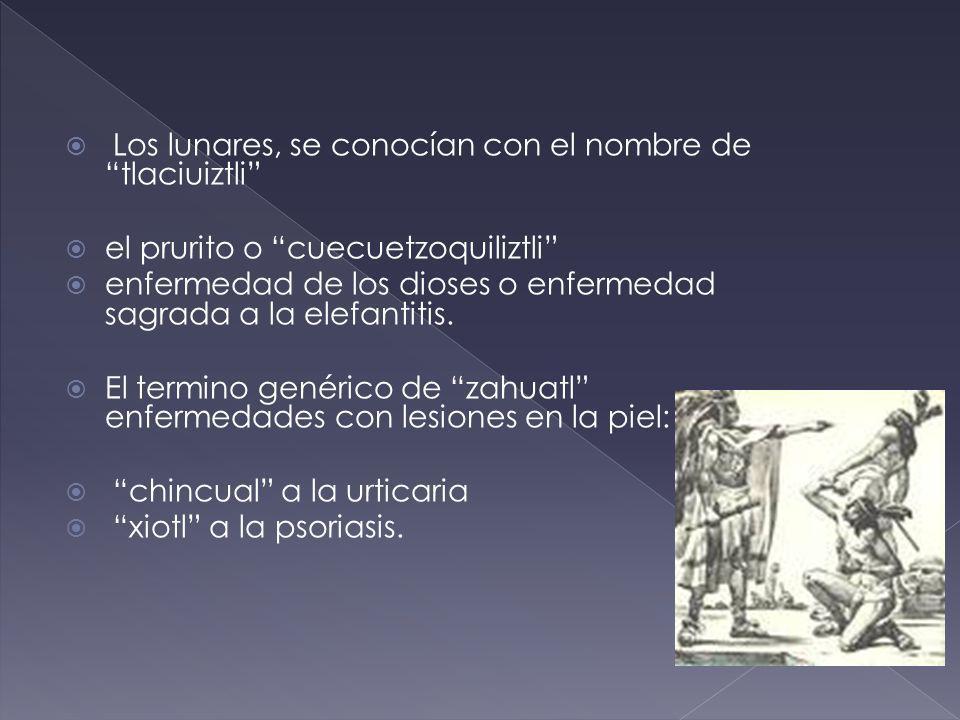 Los lunares, se conocían con el nombre de tlaciuiztli