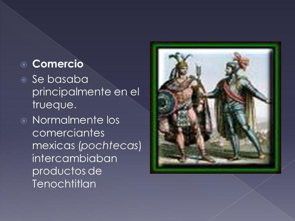 Comercio Se basaba principalmente en el trueque.