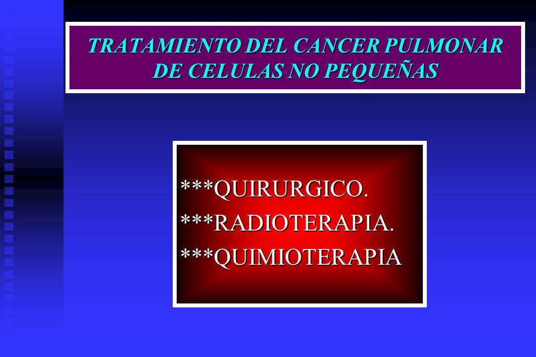 TRATAMIENTO DEL CANCER PULMONAR DE CELULAS NO PEQUEÑAS