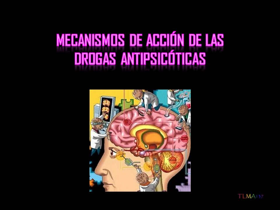 Mecanismos de acción de las drogas antipsicóticas