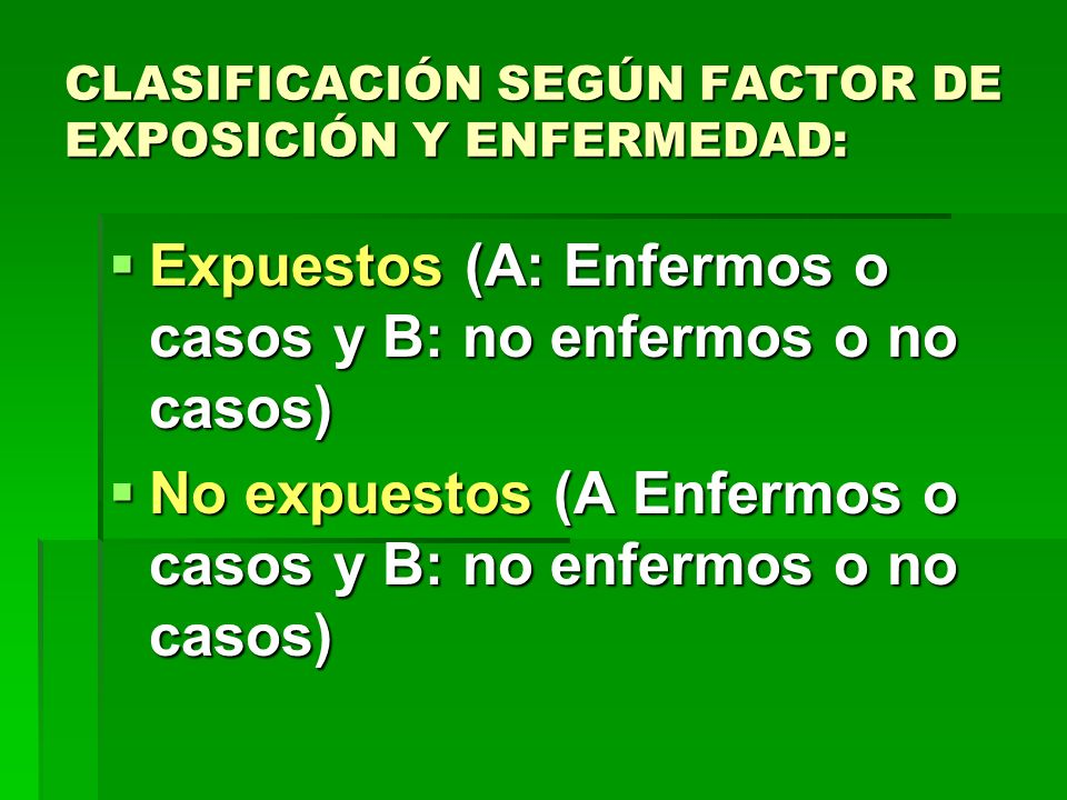 CLASIFICACIÓN SEGÚN FACTOR DE EXPOSICIÓN Y ENFERMEDAD: