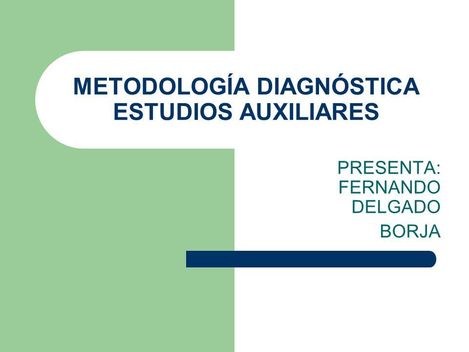 METODOLOGÍA DIAGNÓSTICA ESTUDIOS AUXILIARES