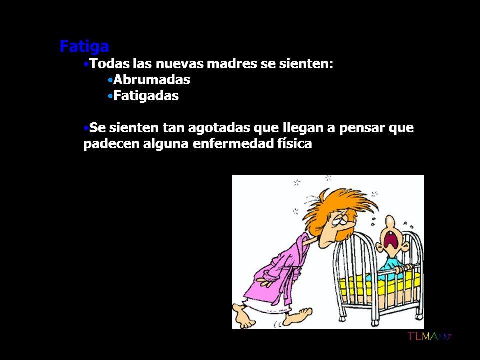 Fatiga Todas las nuevas madres se sienten: Abrumadas Fatigadas