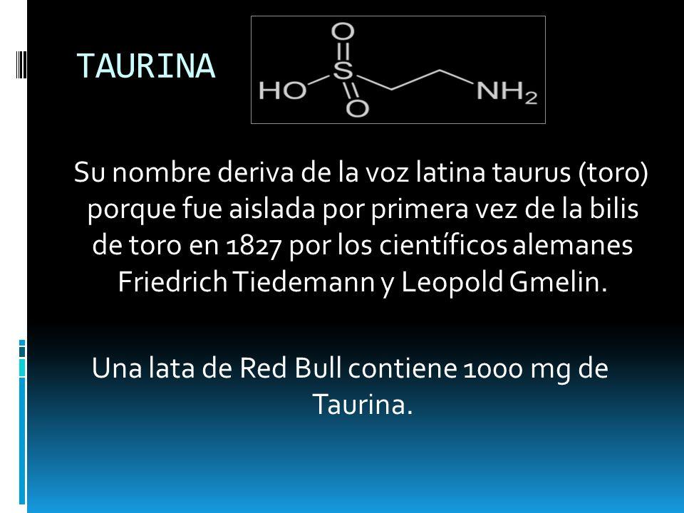Una lata de Red Bull contiene 1000 mg de Taurina.