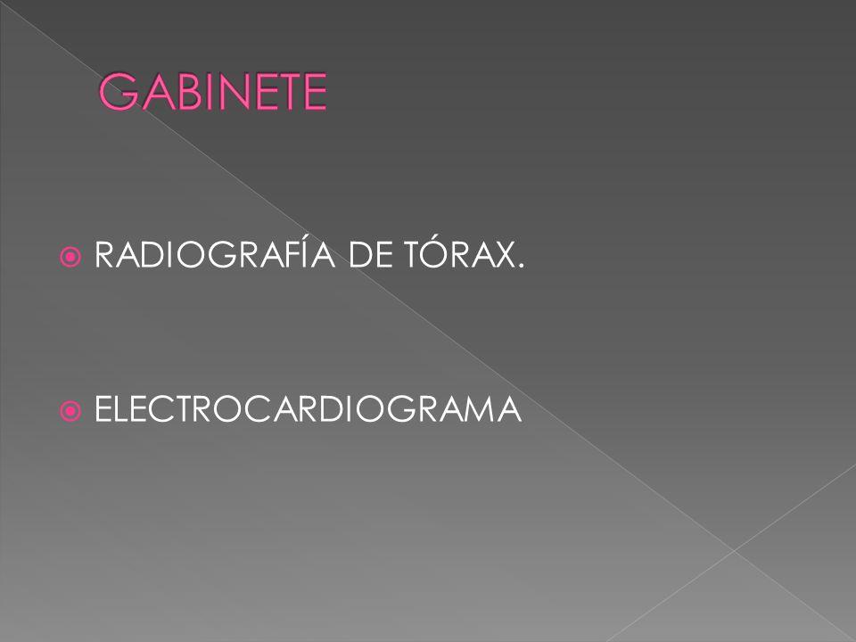 GABINETE RADIOGRAFÍA DE TÓRAX. ELECTROCARDIOGRAMA