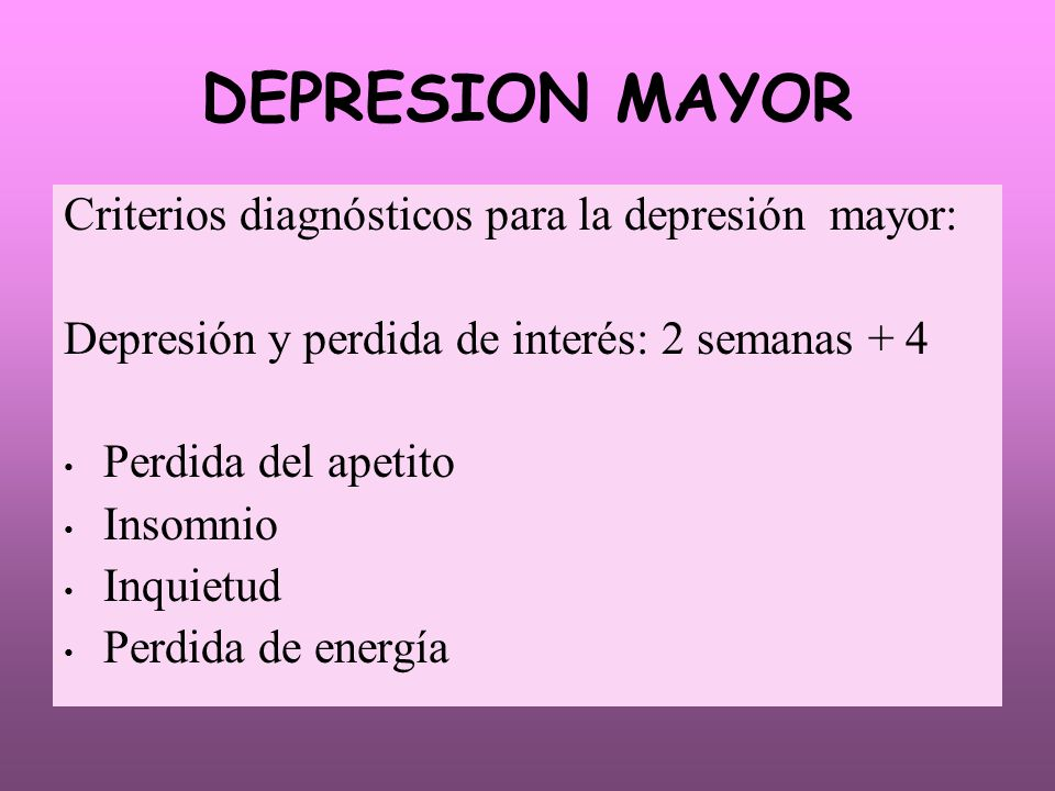 DEPRESION MAYOR Criterios diagnósticos para la depresión mayor: