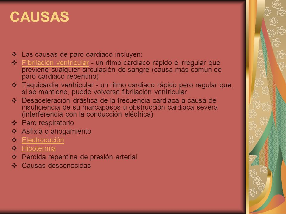 CAUSAS Las causas de paro cardiaco incluyen:
