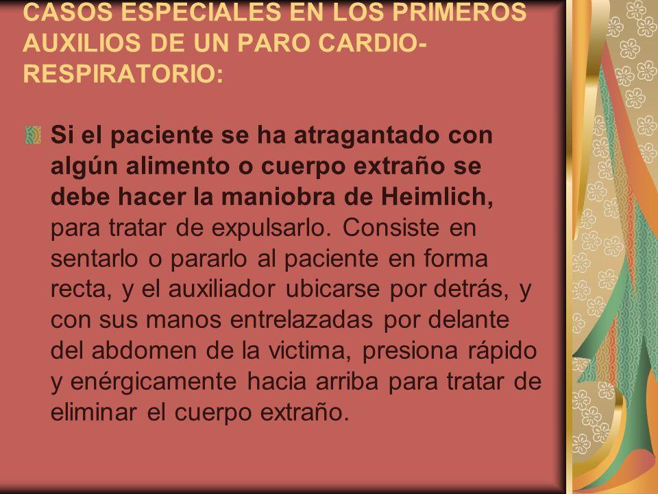 CASOS ESPECIALES EN LOS PRIMEROS AUXILIOS DE UN PARO CARDIO-RESPIRATORIO: