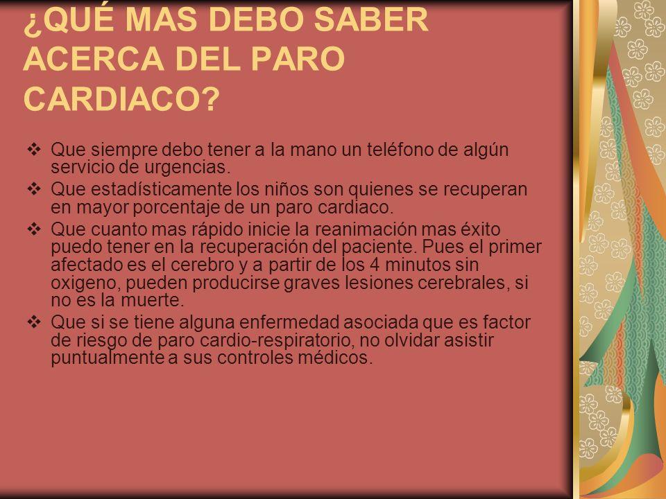 ¿QUÉ MAS DEBO SABER ACERCA DEL PARO CARDIACO