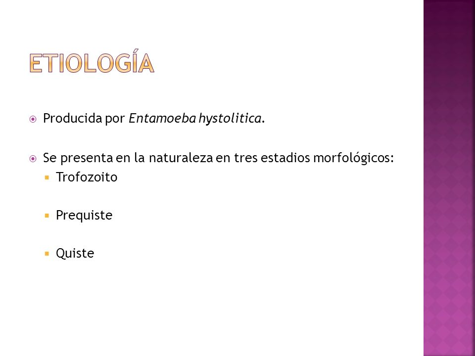 etiología Producida por Entamoeba hystolitica.