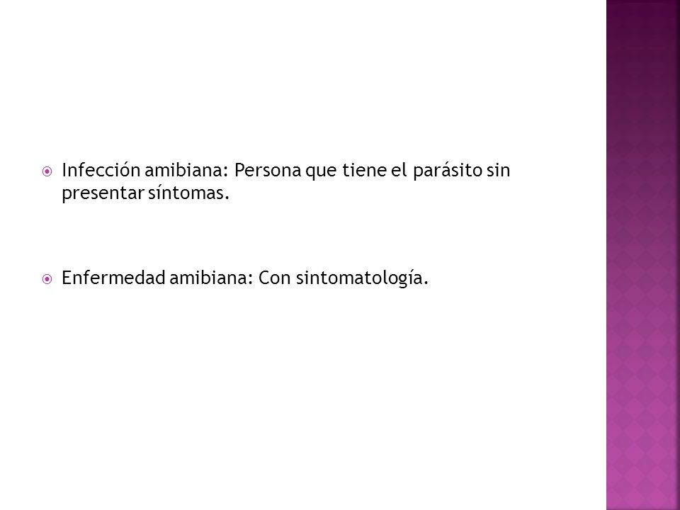 Infección amibiana: Persona que tiene el parásito sin presentar síntomas.